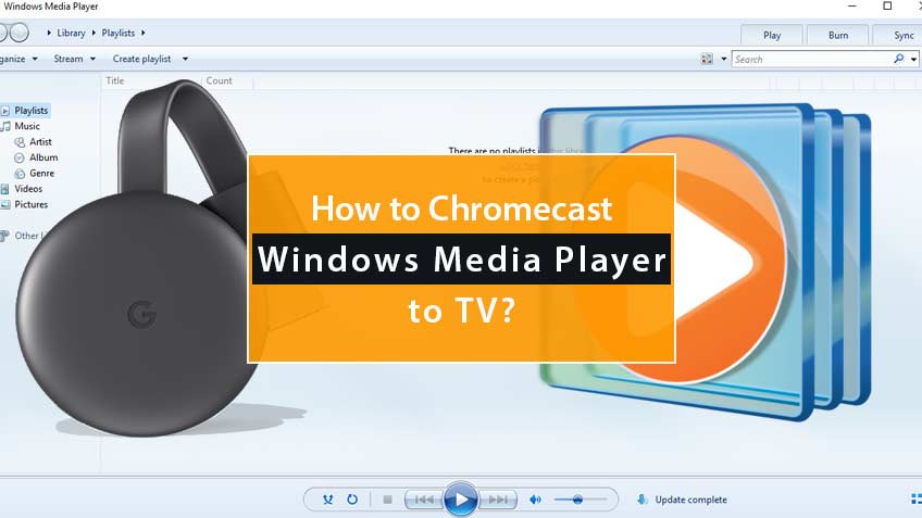 Chromecast Windows Media Player