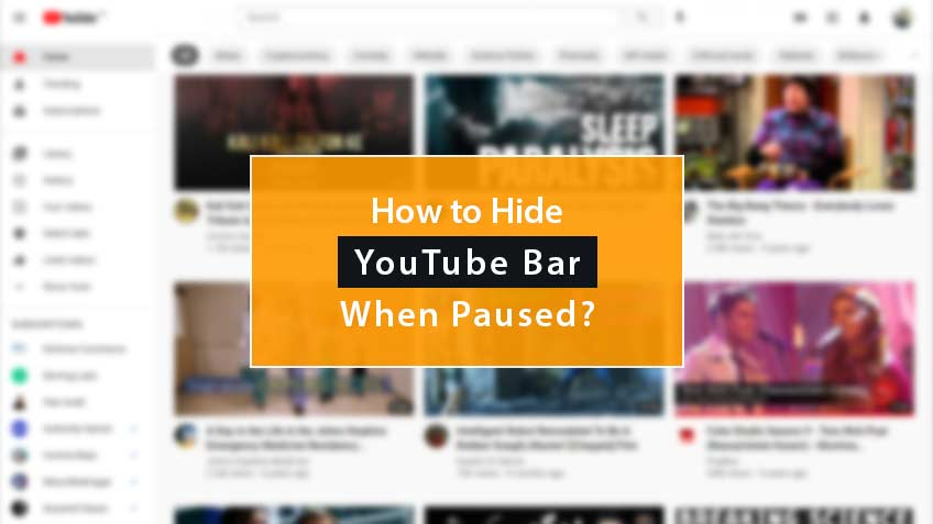 how to hide youtube bar when paused